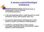 a stressz pszichofiziol giai medi torai