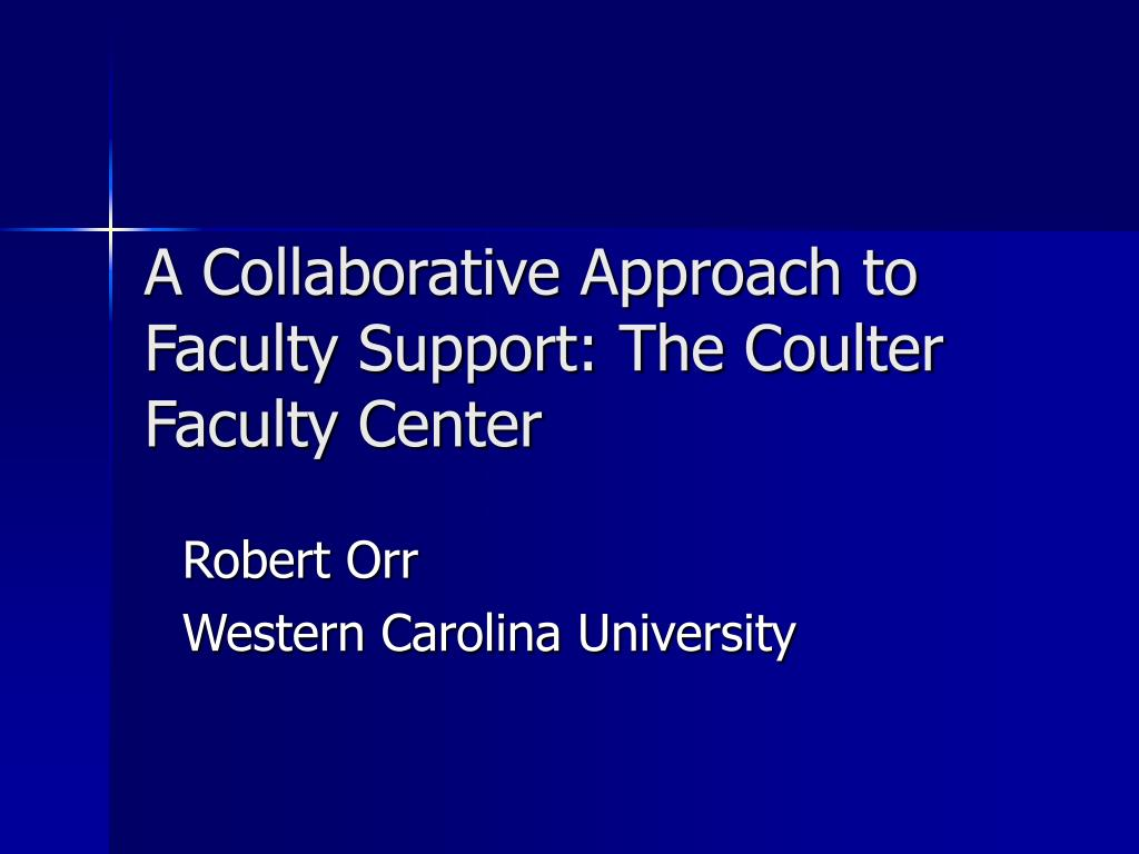 a collaborative approach to faculty support the coulter faculty center l.