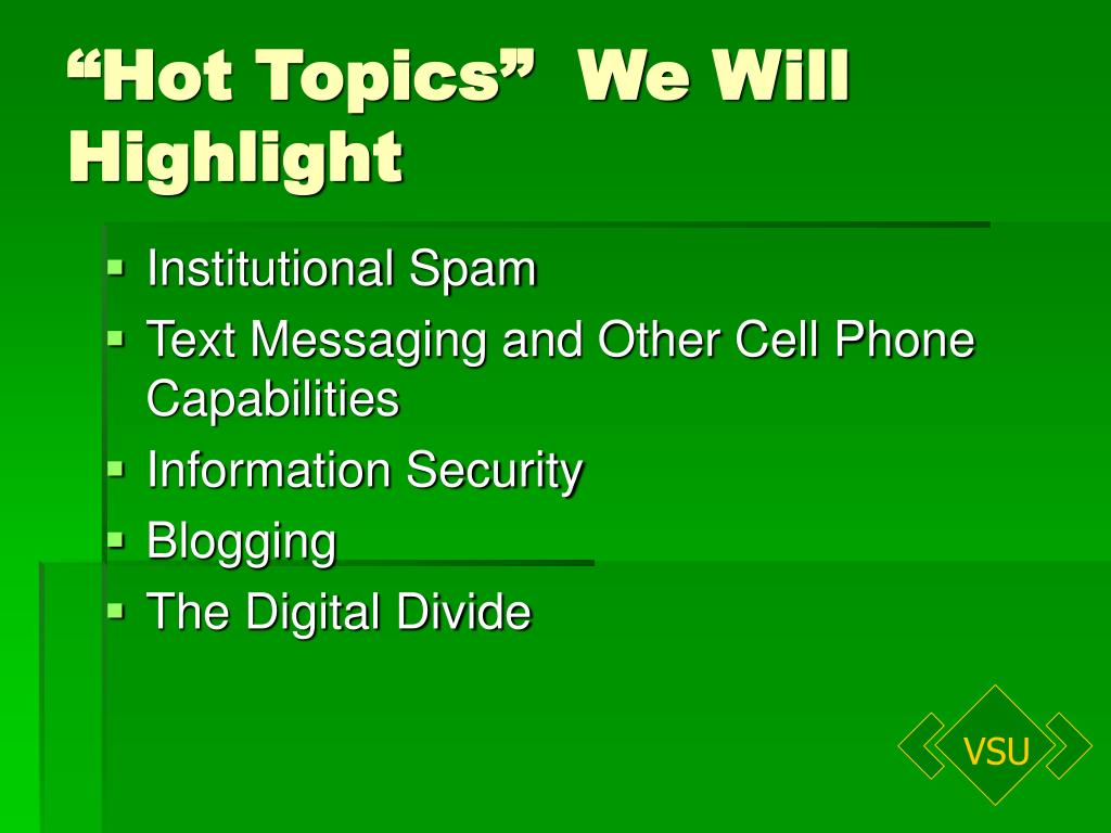 """Hot Topics""  We Will Highlight"