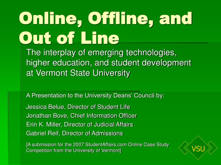 Online offline and out of line