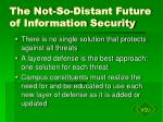 the not so distant future of information security