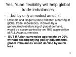 yes yuan flexibility will help global trade imbalances