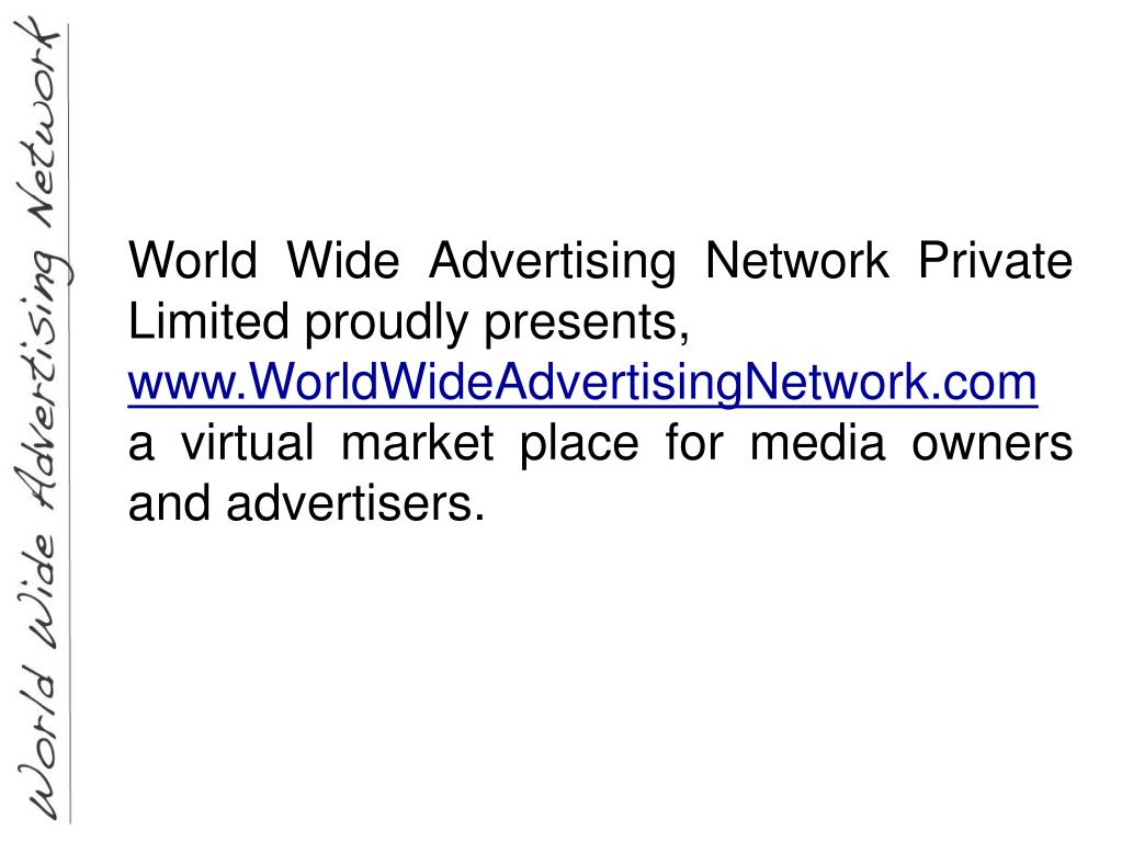 World Wide Advertising Network Private Limited proudly presents,