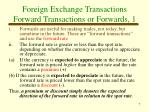 foreign exchange transactions forward transactions or forwards 1