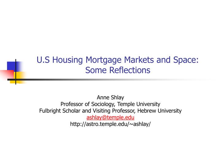 u s housing mortgage markets and space some reflections n.