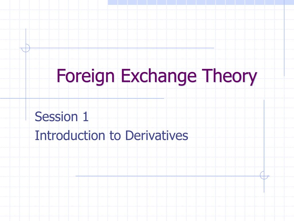 foreign exchange theory l.
