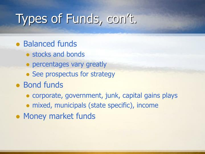 Types of Funds, con't.