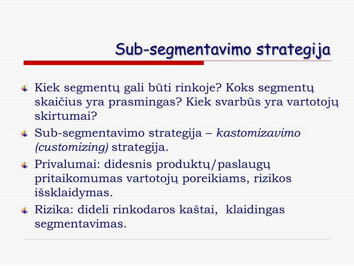 Sub-segmentavimo strategija