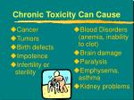 chronic toxicity can cause
