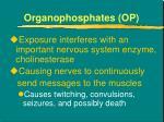 organophosphates op1
