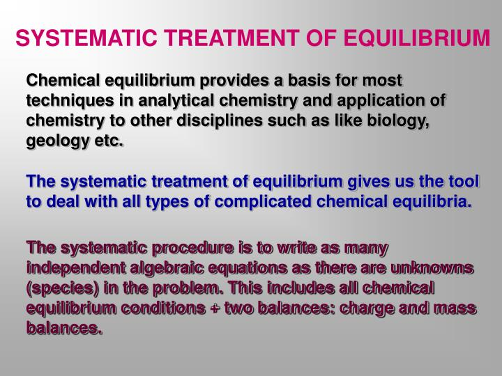 SYSTEMATIC TREATMENT OF EQUILIBRIUM