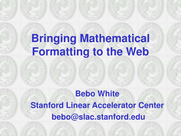bringing mathematical formatting to the web n.