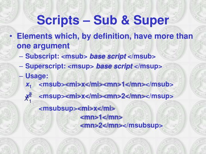 Scripts – Sub & Super