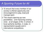 a sporting future for all