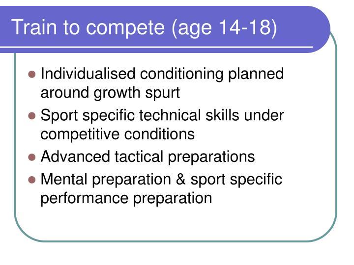 Train to compete (age 14-18)