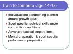 train to compete age 14 18
