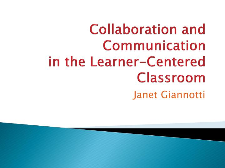 collaboration and communication in the learner centered classroom n.