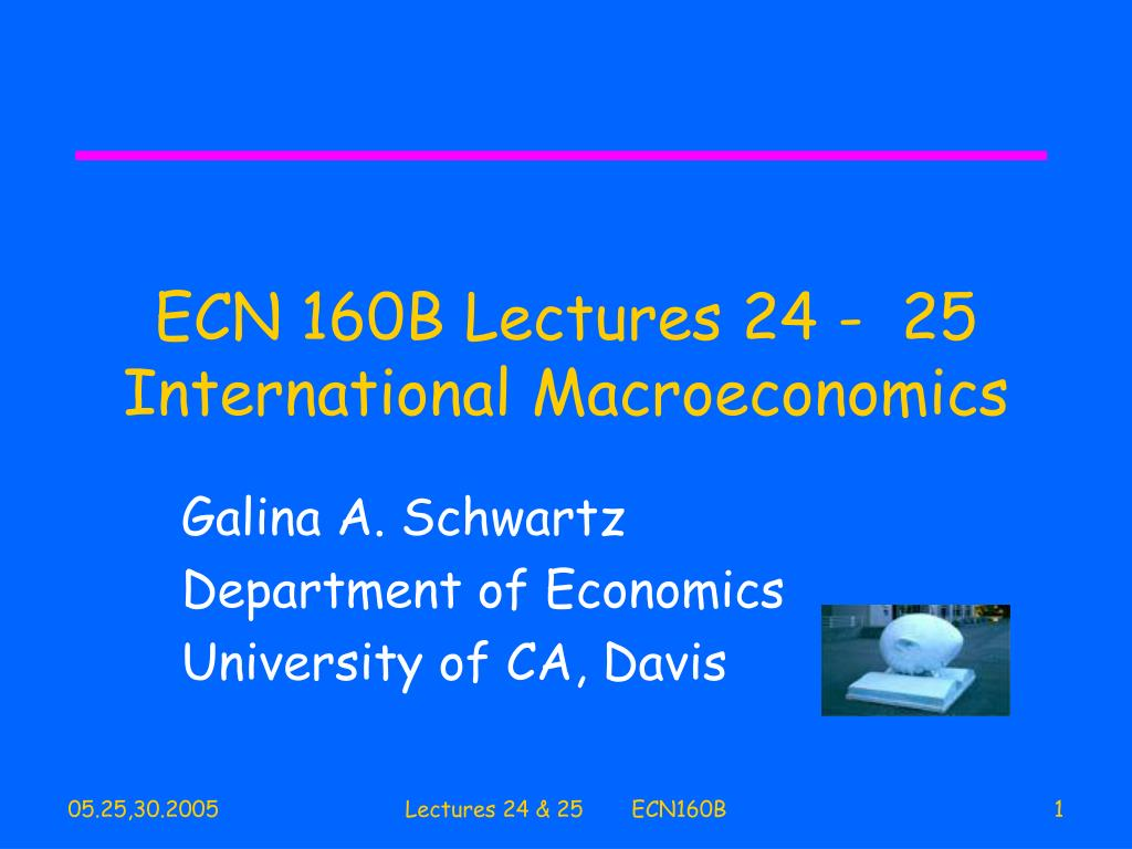 ecn 160b lectures 24 25 international macroeconomics l.