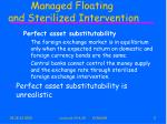 managed floating and sterilized intervention