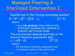 managed floating sterilized intervention i