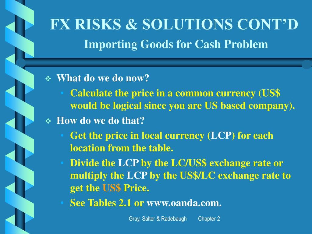 FX RISKS & SOLUTIONS CONT'D