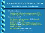 fx risks solutions cont d importing goods for cash problem5