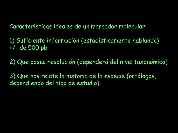 Características ideales de un marcador molecular: