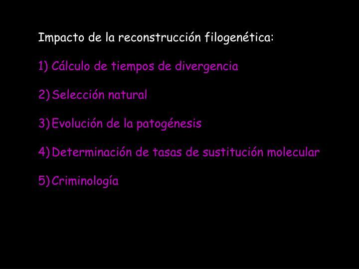 Impacto de la reconstrucción filogenética: