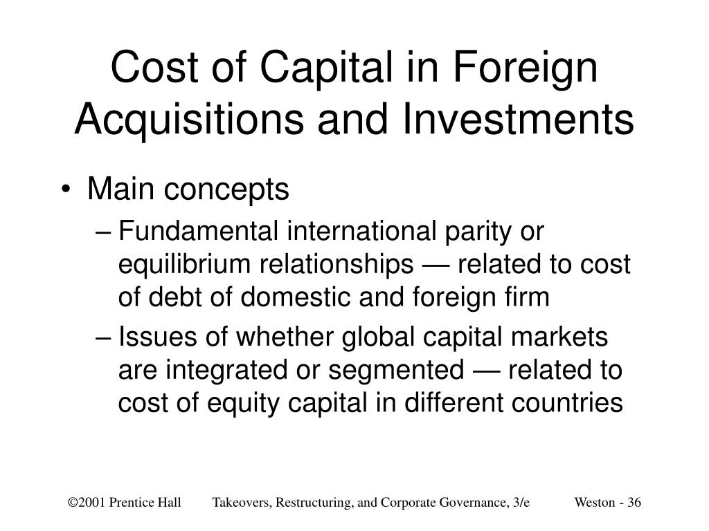Cost of Capital in Foreign Acquisitions and Investments