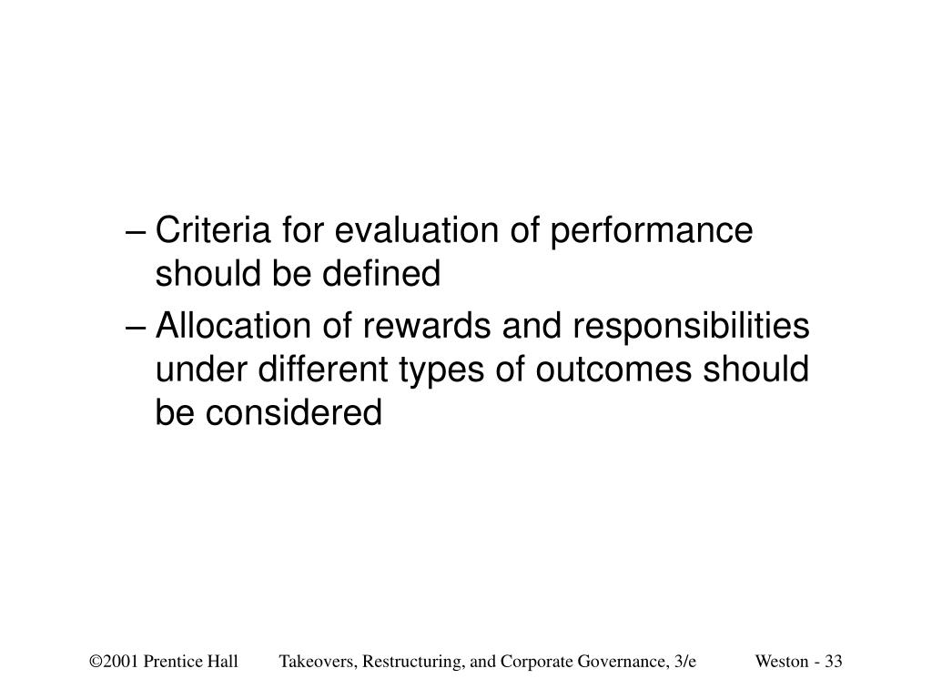 Criteria for evaluation of performance should be defined