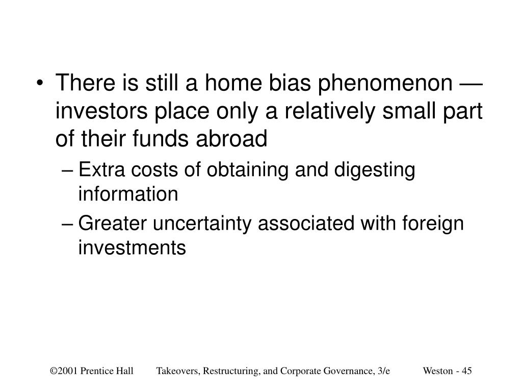 There is still a home bias phenomenon — investors place only a relatively small part of their funds abroad