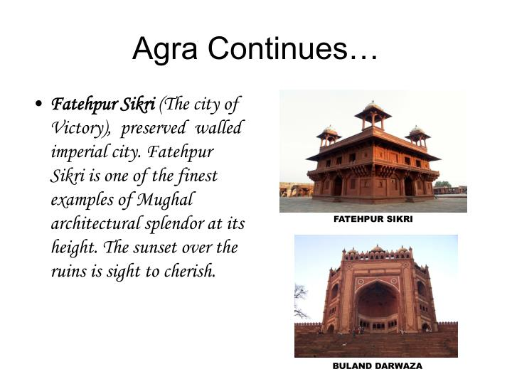 Agra Continues…