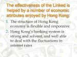 the effectiveness of the linked is helped by a number of economic attributes enjoyed by hong kong