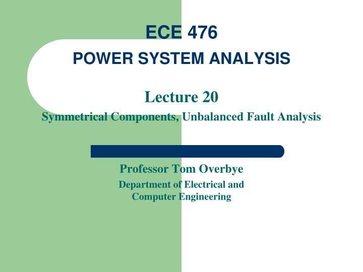 ece 476 power system analysis n.