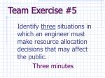 team exercise 5
