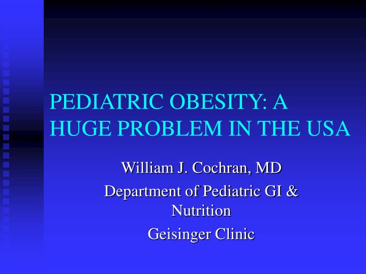 pediatric obesity a huge problem in the usa n.