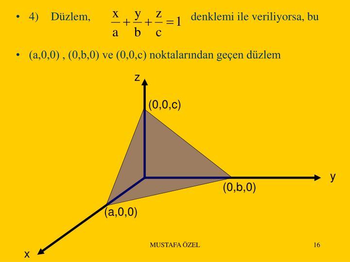 4)Düzlem,denklemi ile veriliyorsa, bu