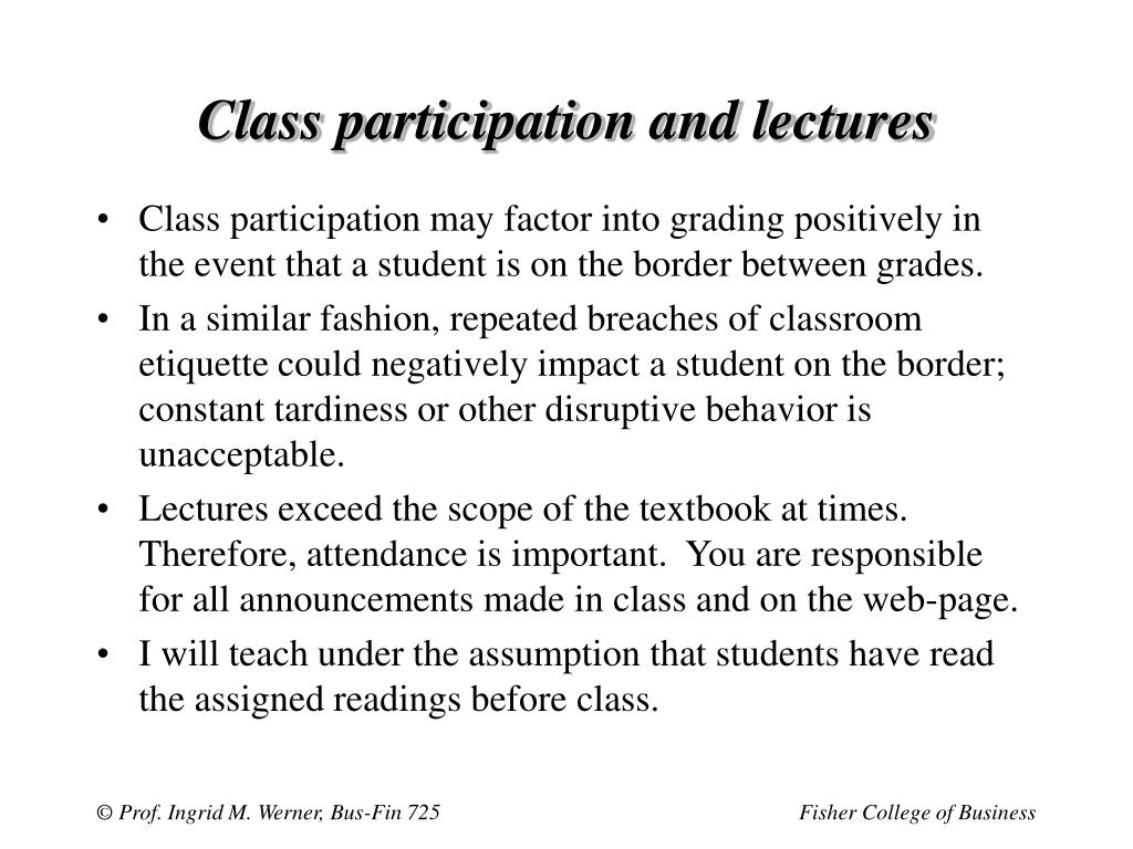 Class participation and lectures