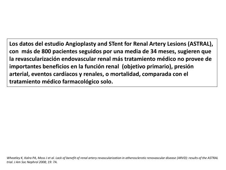 Los datos del estudio Angioplasty and STent for Renal Artery Lesions (ASTRAL),