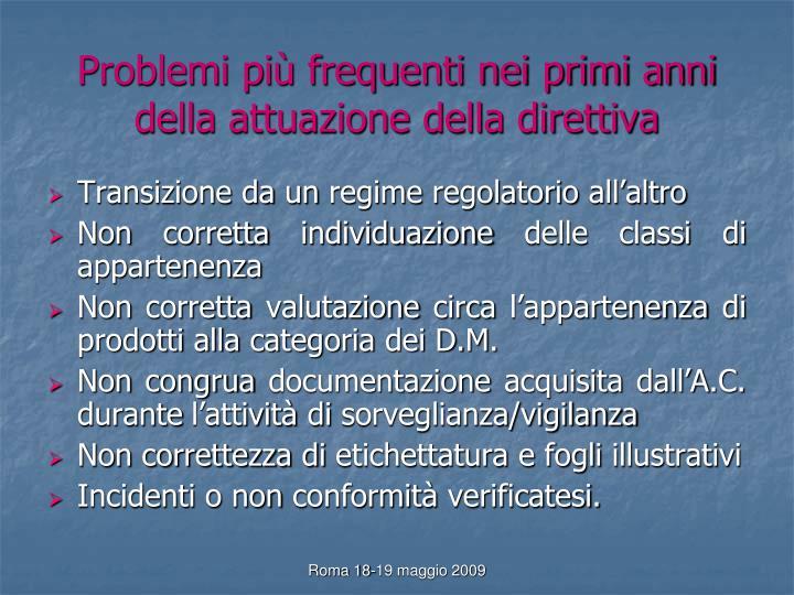Problemi più frequenti nei primi anni della attuazione della direttiva