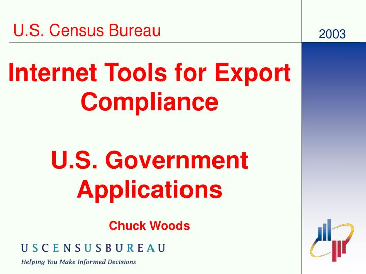 internet tools for export compliance u s government applications chuck woods n.