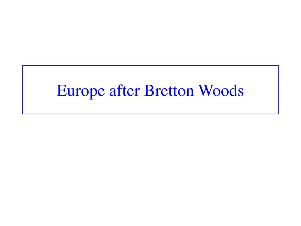 Europe after Bretton Woods