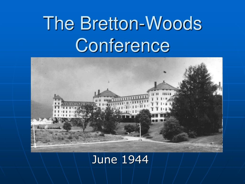 the bretton woods conference l.