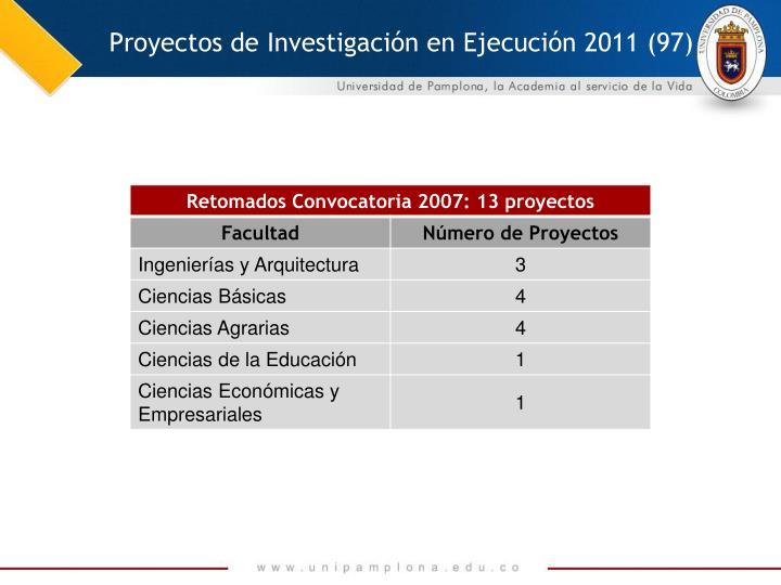Proyectos de Investigación en Ejecución 2011 (97)