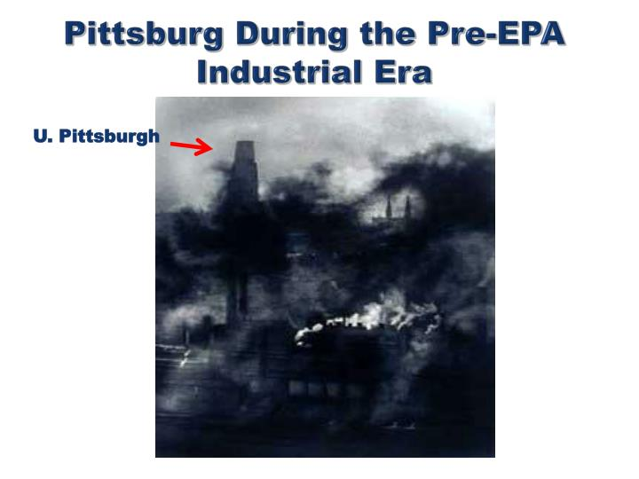 Pittsburg During the Pre-EPA Industrial Era