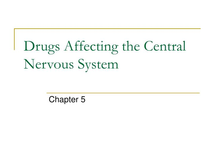 drugs affecting the central nervous system n.