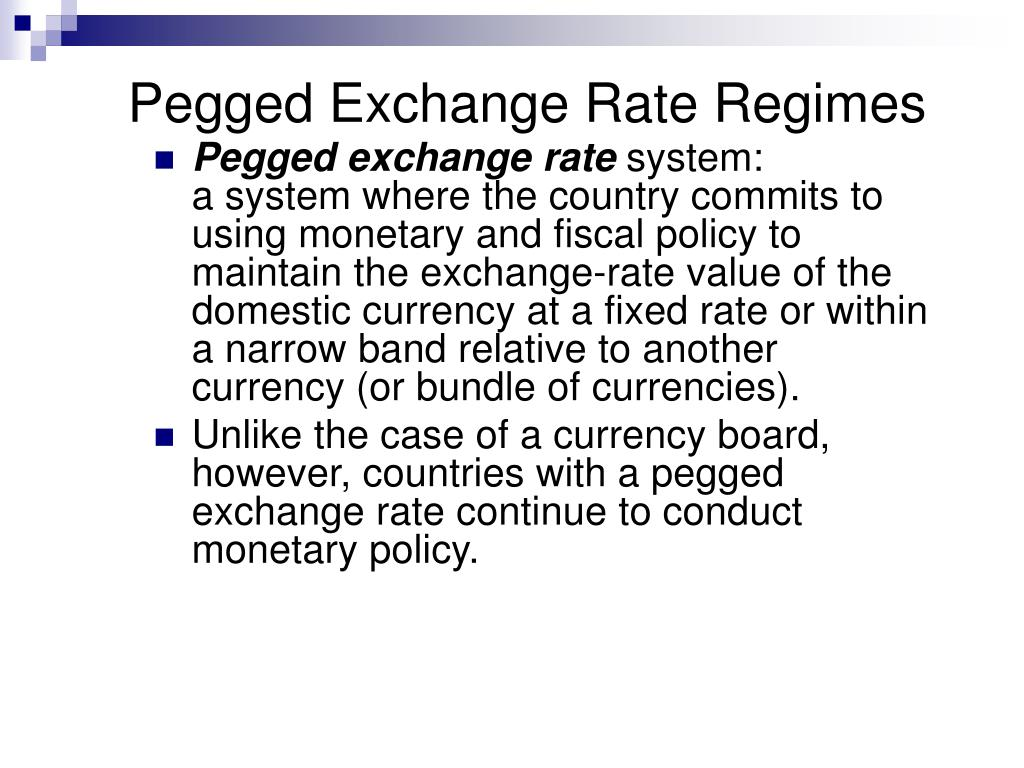 Pegged Exchange Rate Regimes