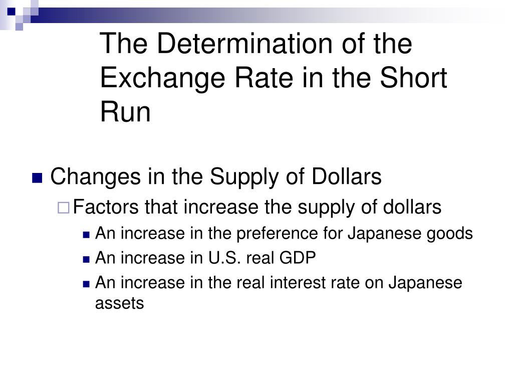 The Determination of the Exchange Rate in the Short Run