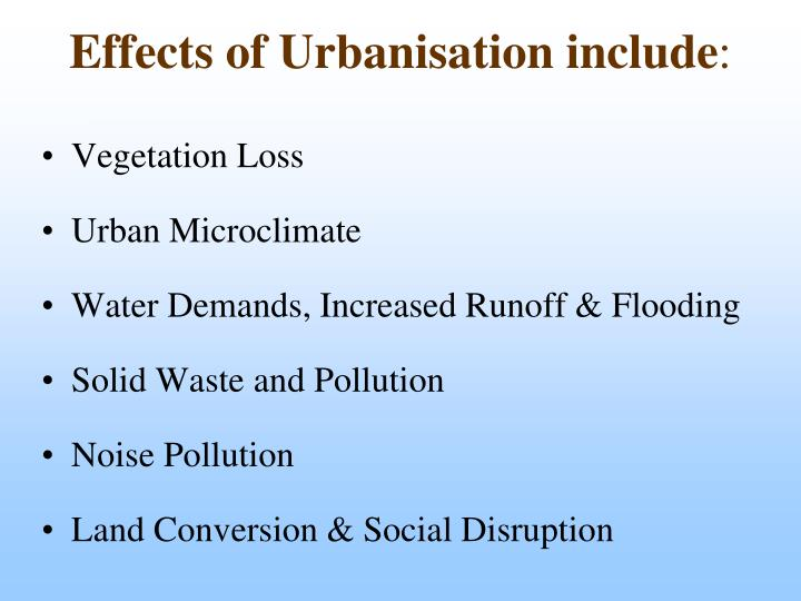 Effects of Urbanisation include