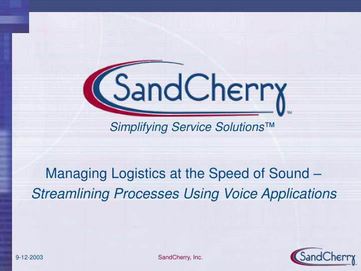 Managing logistics at the speed of sound streamlining processes using voice applications